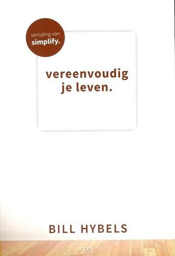 Vereenvoudig je leven (Hardcover)