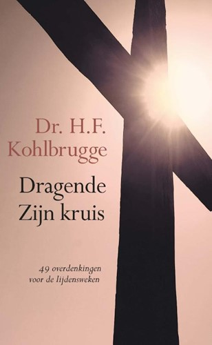 Dragende Zijn kruis (Paperback)