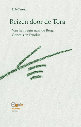 Reizen door de Tora Van het begin naar de berg: Genesis en Exodus (Paperback)