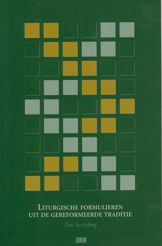 Liturgische formulieren uit de gereformeerde traditie (Boek)