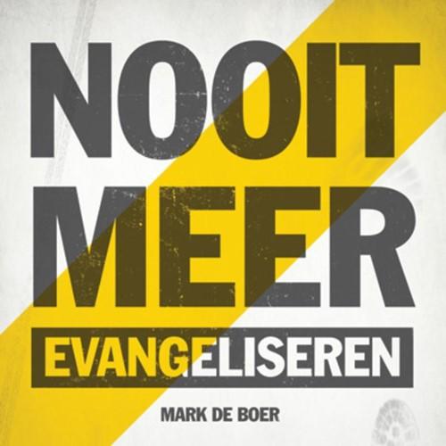 Nooit meer evangeliseren (Paperback)