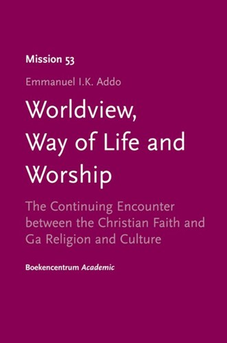 Worldview, Way of Life and Worship (Boek)
