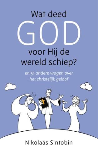 Wat deed God voor Hij de wereld schiep? (Boek)