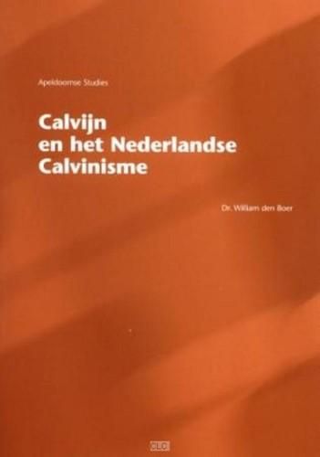 Calvijn en het Nederlandse calvinisme (Hardcover)