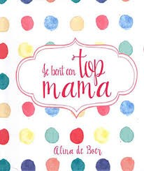 Je bent een top-mama (Hardcover)