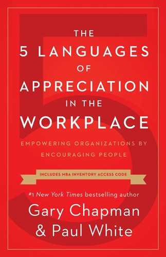 The 5 Languages of appreciation in the workplace (Boek)