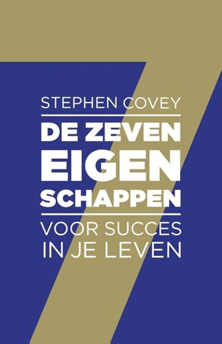 De zeven eigenschappen voor succes in je leven (Paperback)