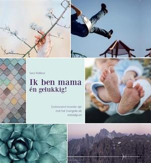 Ik ben mama en gelukkig (Hardcover)