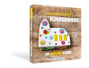 Aanstekelijk kinderwerk in jouw kerk (Boek)