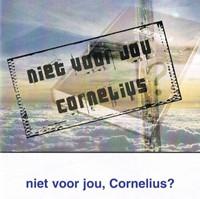 Niet voor jou Cornelius (Boek)