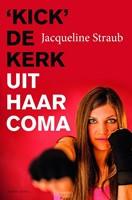 Kick de kerk uit haar coma (Paperback)