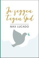 Ja zeggen tegen God (Hardcover)
