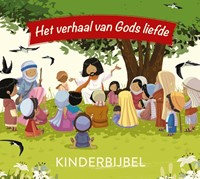 Het verhaal van Gods liefde (Hardcover)