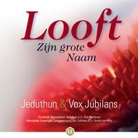 Looft Zijn grote Naam - Jeduthun & Vox Jubilans (Cadeauproducten)