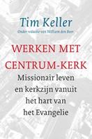 Werken met Centrum-Kerk (Paperback)