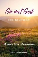 Ga met God en hij zal met je zijn (Paperback)