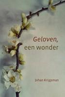 Geloven, een wonder (Paperback)