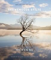 Eeuwenoude stilte hier en nu (Hardcover)
