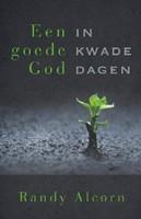 Een goede God in kwade dagen