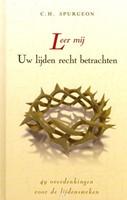 Leer mij uw lijden recht betrachten (Hardcover)