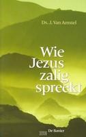 Wie Jezus zalig spreekt (Paperback)