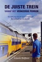 De juiste trein vanaf het verkeerde perron (Paperback)