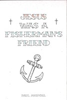 Jesus was a fisherman's friend