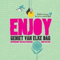 Enjoy geniet van elke dag