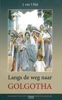 Langs de weg naar Golgotha (Hardcover)