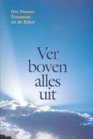 Nieuw testament ver boven alles uit (Boek)