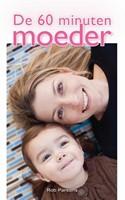 De 60 minuten moeder (Paperback)