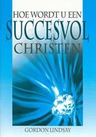 Hoe wordt u een succesvol christen? (Boek)