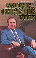 Waarom ik Christus predik (Boek)