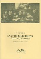 Laat de kinderkens tot Mij komen (Boek)