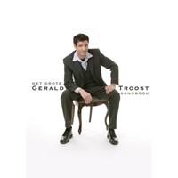 Het grote Gerald Troost Songboek
