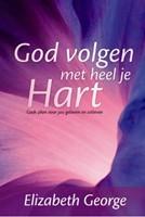 God volgen met heel je hart
