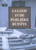 Geloof in de publieke ruimte (Hardcover)