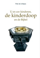 U en uw kinderen, de kinderdoop en de Bijbel (Hardcover)