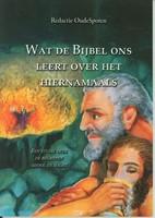 Wat de Bijbel ons leert over het hiernamaals