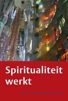 Spiritualiteit werkt (Boek)