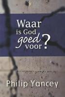 Waar is God goed voor?