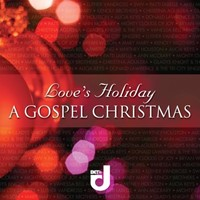Love's holiday: a gospel christmas (CD)
