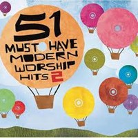 51 must have modern worship hits 2 (CD)