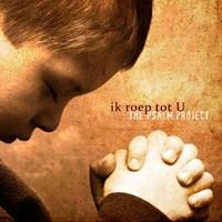 Ik roep tot U (CD)