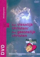 Een vleselijk christen / Een geestelijk christen