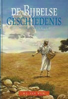 De Bijbelse geschiedenis voor jong en oud