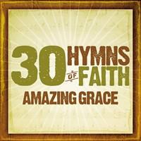 30 Hymns Of The Faith: Amazing Grace (CD)