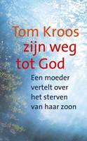 Tom Kroos, zijn weg tot god