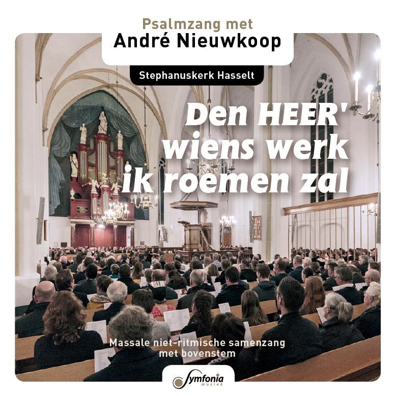 Den Heer wiens werk ik roemen zal, Andre Nieuwkoop