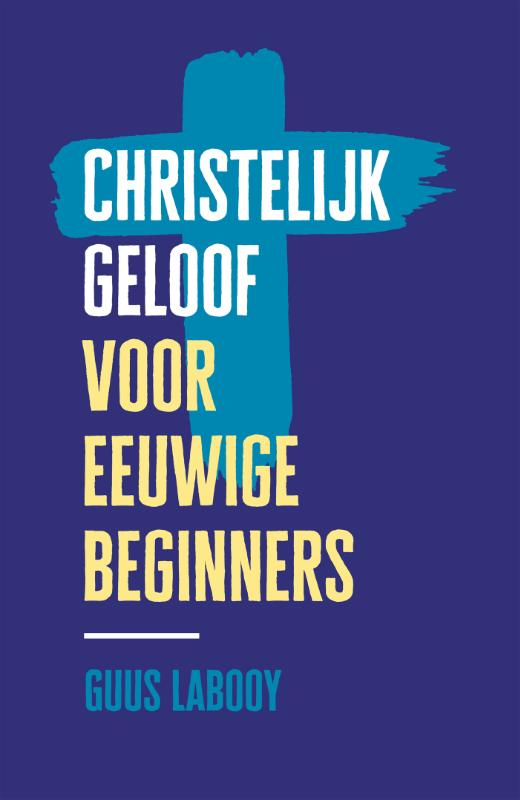 Christelijk geloof voor eeuwige beginners